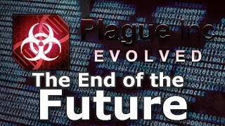 Plague Inc: Custom Scenarios - The End Of The Future