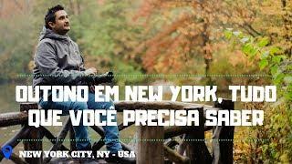 OUTONO EM NEW YORK , TUDO QUE VOCÊ PRECISA SABER