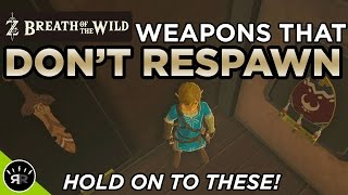 Zelda: Breath of the Wild - Hold On to These! (ALL WEAPONS THAT DON'T RESPAWN)