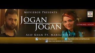 JOGAN JOGAN - SHOUTOUT - ASIF KHAN & MARIA MEER