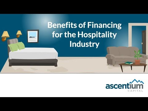 The Benefits of Hospitality Financing Video