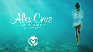 Alex Cruz feat. Tania Zygar - Rubberband (Extended Mix)