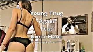 "Young Thug ""Again"" feat Gucci Mane"