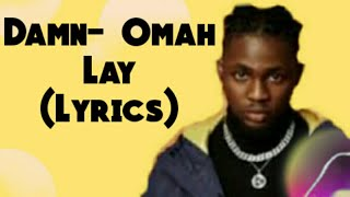 Omah Lay- Damn (Lyric Video)