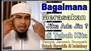 Bagaimana Merasakan Ada Gangguan Jin Dalam Tubuh?-ustadz Nuruddin Al Indunissy-2017-ruqyah Palembang