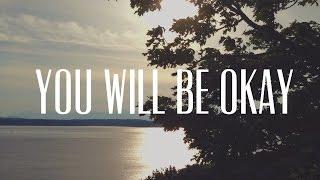 You Will Be Okay | Kira Murillo