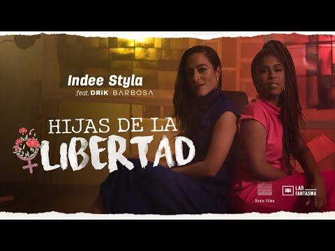 Indee Styla Hijas De La Libertad Feat Drik Barbosa
