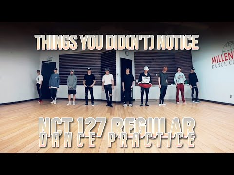 THINGS YOU DID(N'T) NOTICE in Regular [ENG Ver.] Dance Practice / NCT 127
