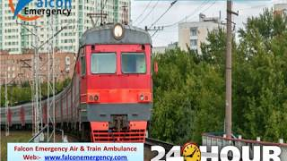 Falcon Emergency Train Ambulance from Ranchi and Bhopal