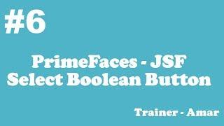 PrimeFaces - JSF Tutorial || Select Boolean Button in PrimeFaces using Netbeans IDE || Part-6