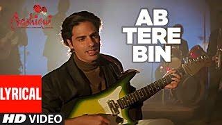 Ab Tere Bin Jee Lenge Hum Lyrical Video | Aashiqui | Kumar