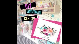 How to Make Your Own Bridesmaid Proposal Cards in 5 Minutes!!