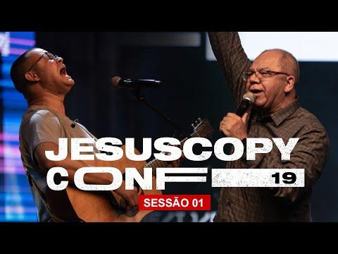Ton Molinari & Josué Gonçalves// SESSÃO 01 - CONFERÊNCIA JESUSCOPY 2019