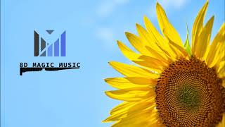 (8D Magic Music) Sunflower Post Malone & Swae Lee (8D Audio) 1Hour Version