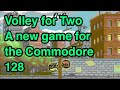 Volley For Two A New Release For The Commodore 128 octo