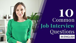 10 Common Job Interview Questions and Answers (Job Interviews in English)