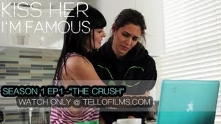 """Kiss Her I'm Famous -- Episode 1: """"The Crush"""""""