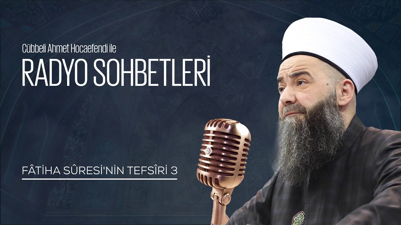 Fâtiha Sûresi'nin Tefsîri 3. Bölüm (Radyo Sohbetleri) 3 Haziran 2006