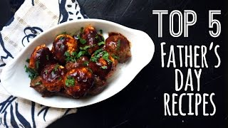 Top 5 Fathers Day recipes for dad for every meal | One Hungry Mama