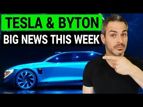 Tesla & Byton: Electric Car News Leaders This Week!