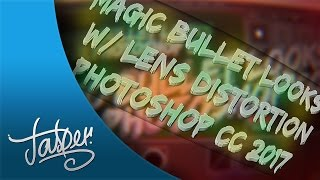 Tutorial: How to get Magic Bullet Looks w/Lens Distortion for Photoshop CC 2017! w/download