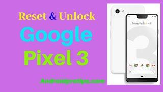 How to Reset & Unlock Google Pixel 3