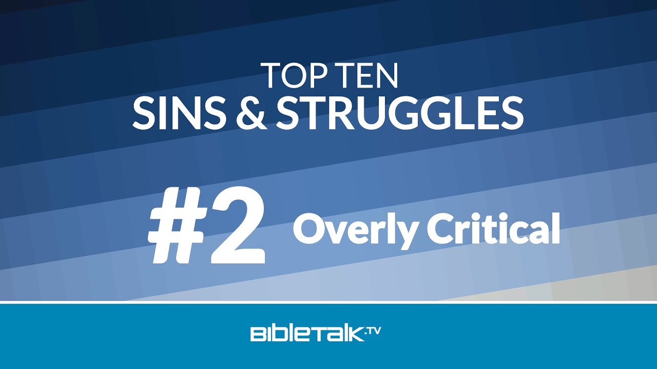 10. #2 - Overly Critical