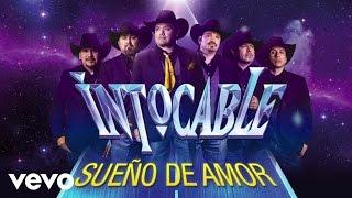 Intocable - Sueño De Amor (Lyric Video)