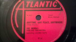 Joe Morris featuring Laurie Tate - Anytime, Any Place, Anywhere - Fantastic Early 50's R&B Ballad