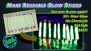 Make Reusable Glow Sticks - Safe Easy & No Chemicals - Long Lasting Glow