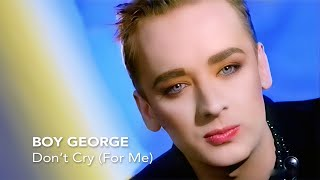 Boy George - Don't Cry (Extended Version)