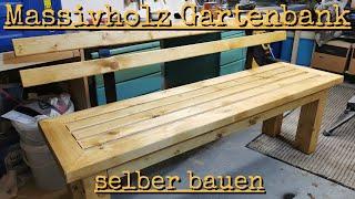 Massivholz Gartenbank selber bauen | so baust du dir eine solide Gartenbank die 100 Jahre hält