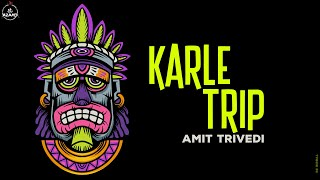 Karle Trip | Amit Trivedi feat. TS | Songs of Trance   - YouTube