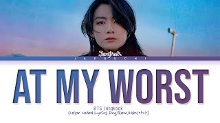 BTS Jungkook - At My Worst (Pink Sweat$ Cover) Lyrics