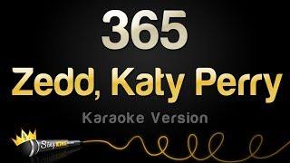 Zedd, Katy Perry   365 (Karaoke Version)
