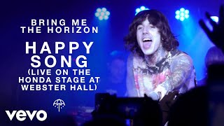 bring me the horizon, Bring Me The Horizon - Happy Song (Live on the Honda Stage at Webster Hall)