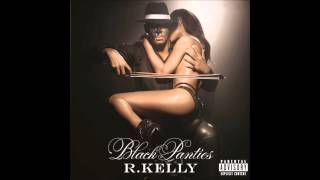 R. Kelly- Show Ya P*ssy (feat. Migos & Juicy J)