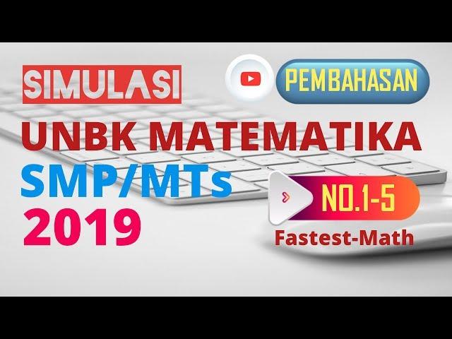 Pembahasan SIMULASI UNBK MATEMATIKA SMP (JANUARI 2019)