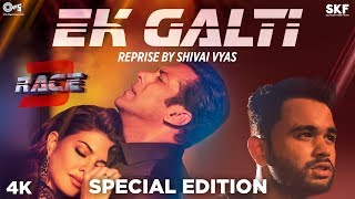 Ek Galti Reprise By Shivai Vyas - Race 3 | Salman Khan  Jacqueline Fernandez