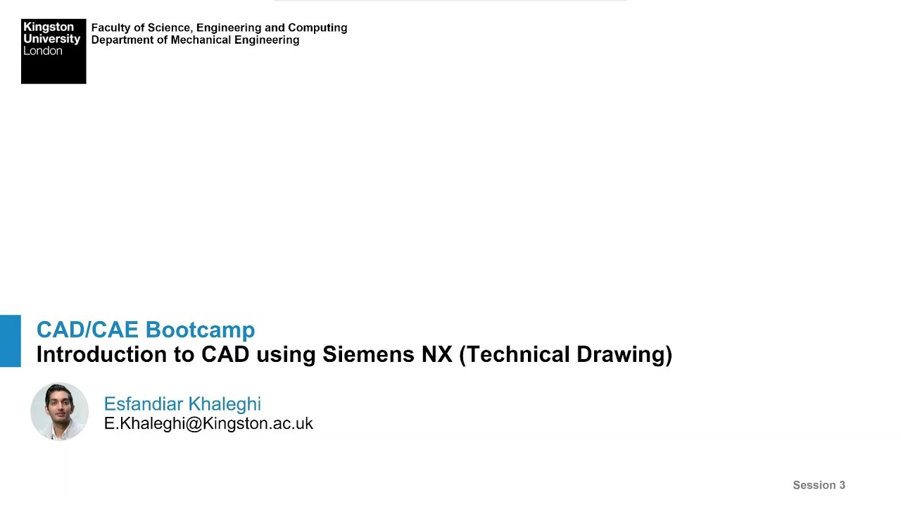 CAD/CAE Bootcamp - Session 3 - Technical Drawing using Siemens NX