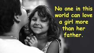 Top 10 Father Daughter Quotes | Lovely Sayings About Dad And Daughter Relationships | Love You Papa