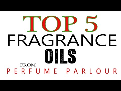 Top 5 Best Fragrance Oils (Perfume Parlour)