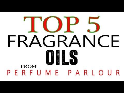 Top 5 Best Fragrance Oils (Perfume Parlour)