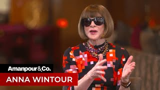 A Rare Interview With Vogue Editor In Chief Anna Wintour | Amanpour And Company