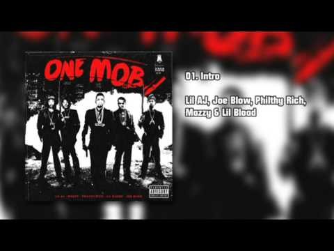ONE MOB - Intro - Lil AJ, Joe Blow, Philthy Rich, Mozzy & Lil Blood