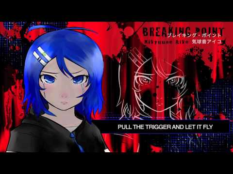 【UTAU Original】Breaking Point 【Kikyuune Aiko】
