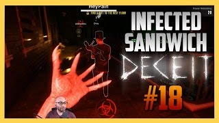 Deceit #18 - INFECTED SANDWICH | Swiftor