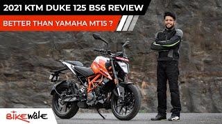 2021 KTM Duke 125 BS6 Review | Yamaha MT 15 And TVS Apache RTR 160 4V Rival | Test Ride | BikeWale