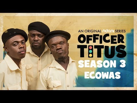 Officer Titus S3E10 : Oga Titus Vs. ECOWAS