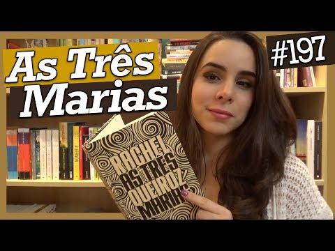 AS TRÊS MARIAS, DE RACHEL DE QUEIROZ (#197)